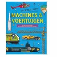 Zo werkt het! Machines & voertuigen | John Farndon