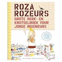 Roza Rozeurs grote werk-knutselboek voor jonge ingenieurs
